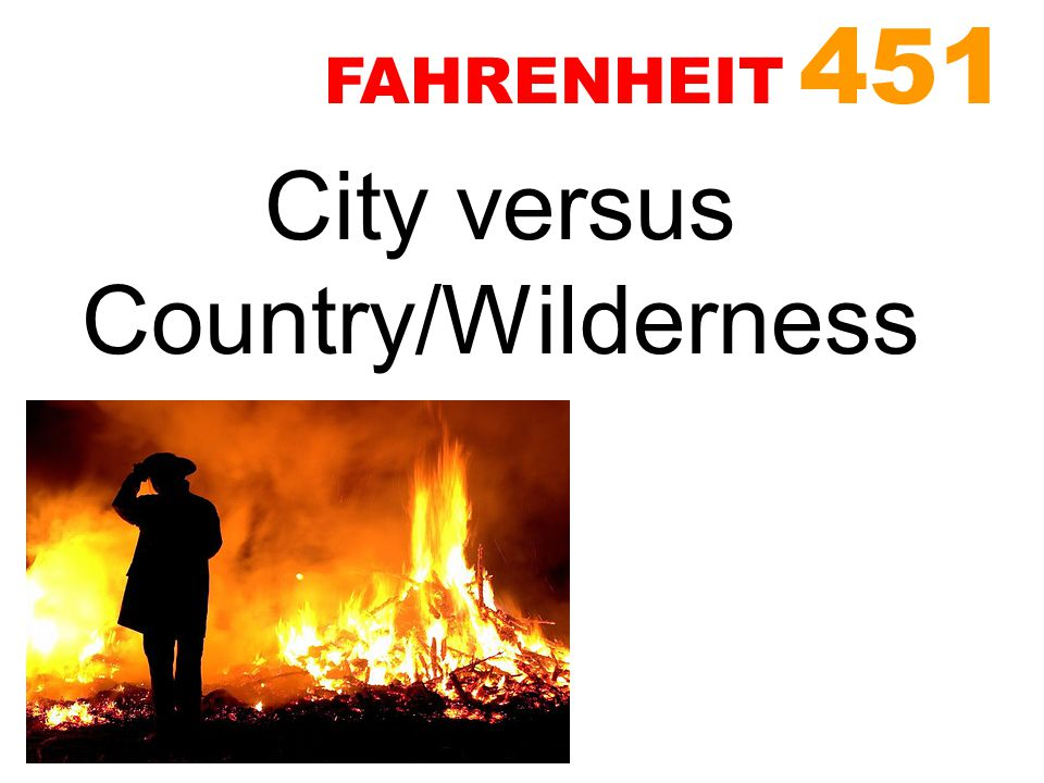 City versus Country/Wilderness