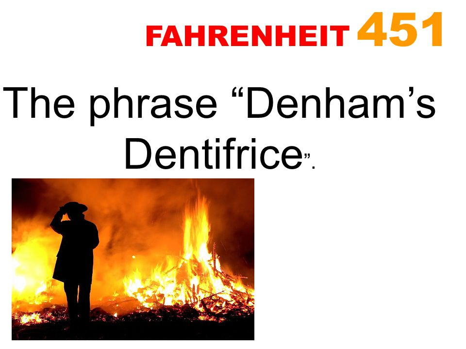 The phrase Denham's Dentifrice .