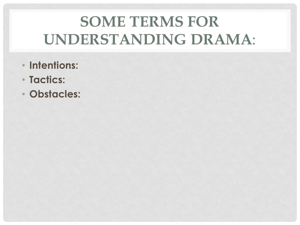 Some Terms for Understanding Drama: