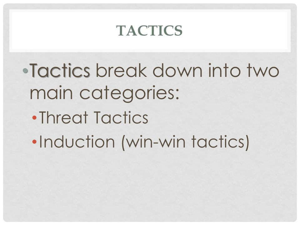 Tactics break down into two main categories: