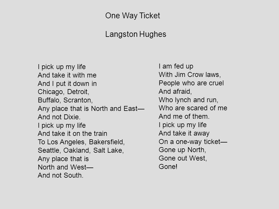 One Way Ticket Langston Hughes I pick up my life And take it with me