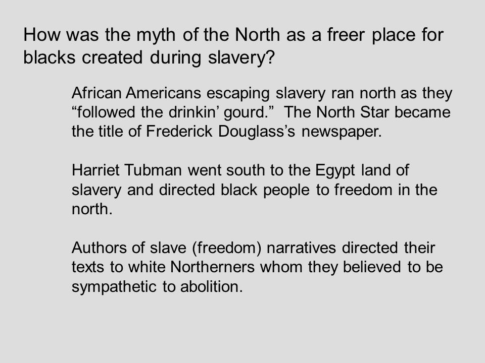 How was the myth of the North as a freer place for blacks created during slavery