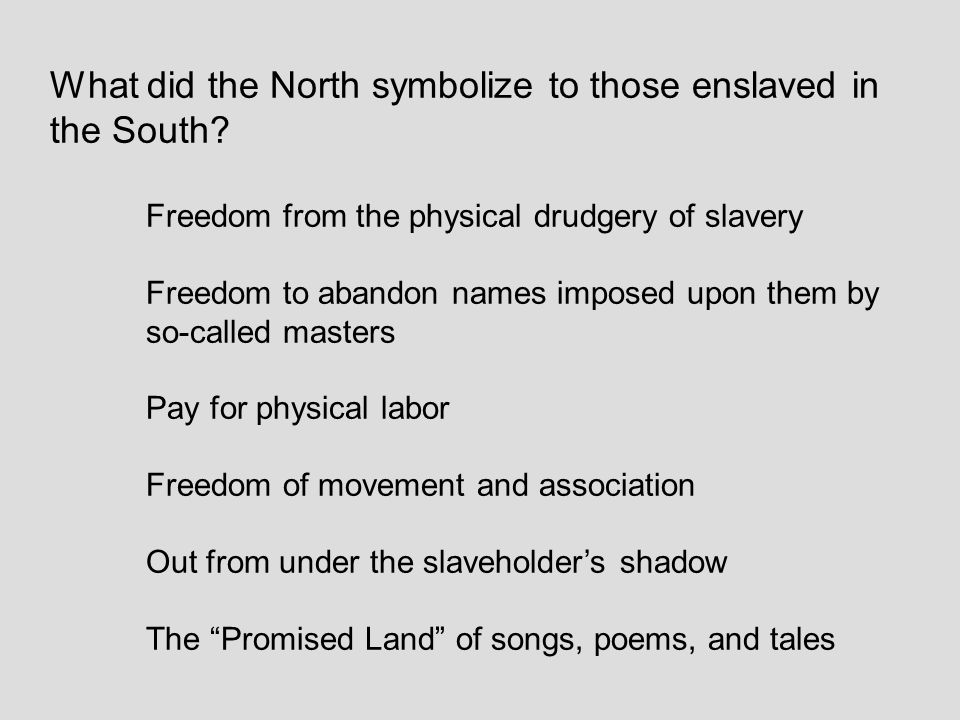 What did the North symbolize to those enslaved in the South