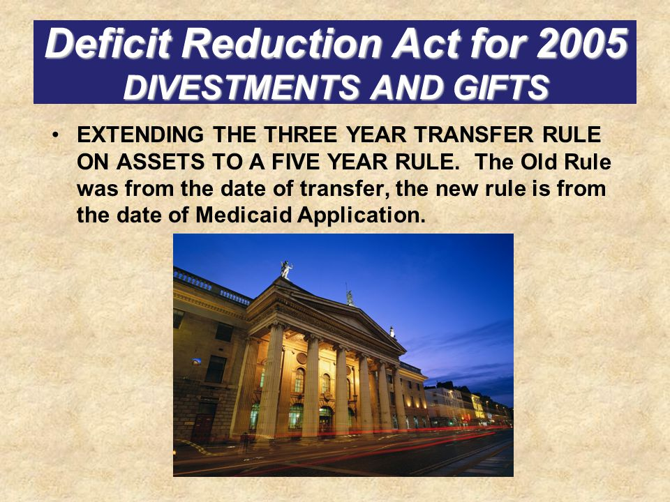 Deficit Reduction Act for 2005 DIVESTMENTS AND GIFTS