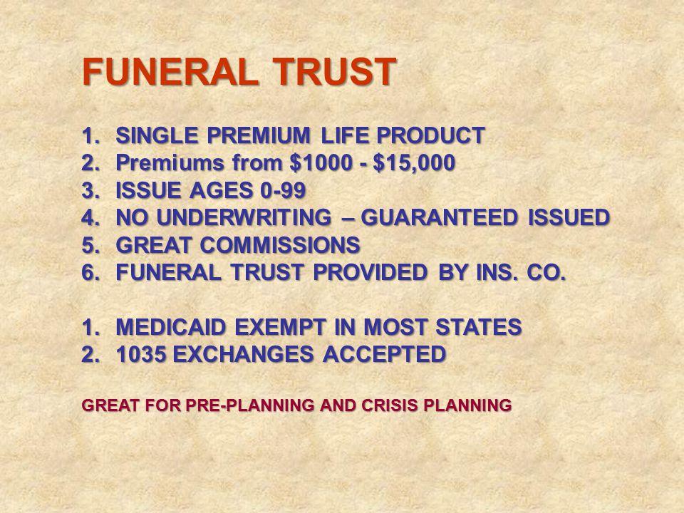 FUNERAL TRUST SINGLE PREMIUM LIFE PRODUCT