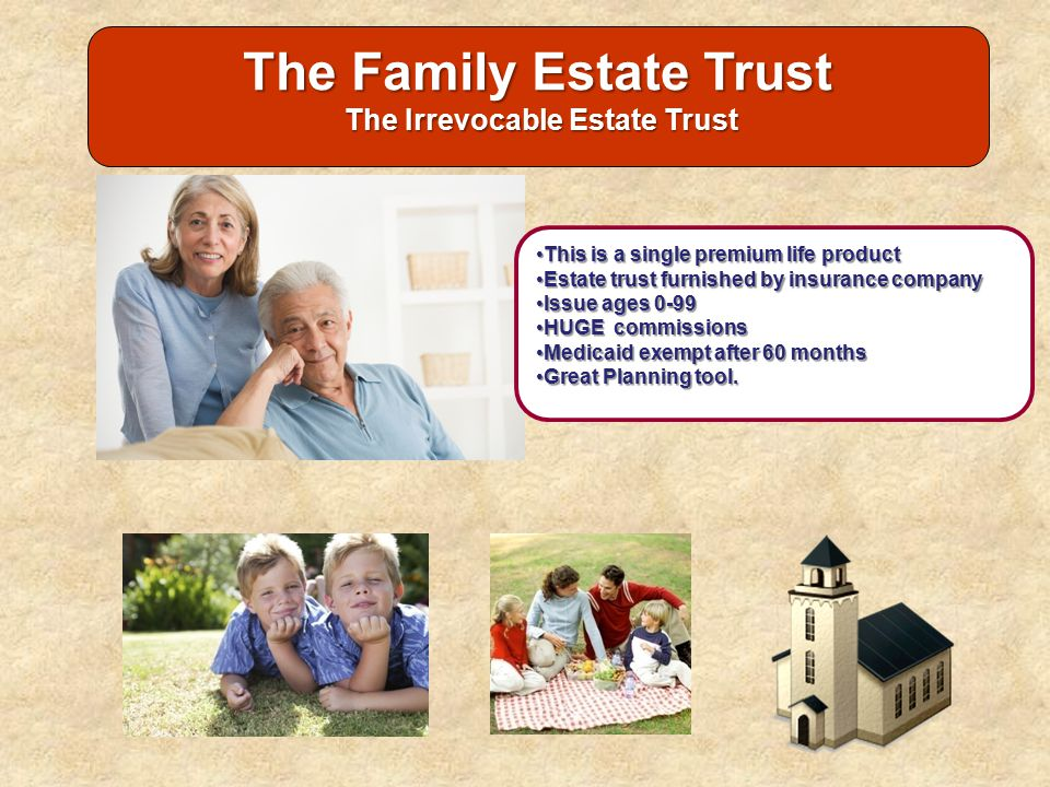 The Family Estate Trust The Irrevocable Estate Trust