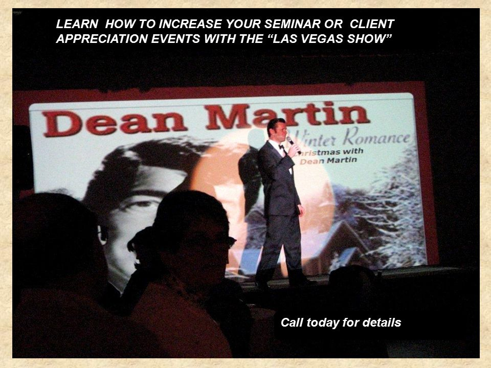 LEARN HOW TO INCREASE YOUR SEMINAR OR CLIENT APPRECIATION EVENTS WITH THE LAS VEGAS SHOW