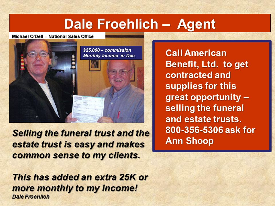 Dale Froehlich – Agent Michael O'Dell – National Sales Office. $25,000 – commission. Monthly Income in Dec.