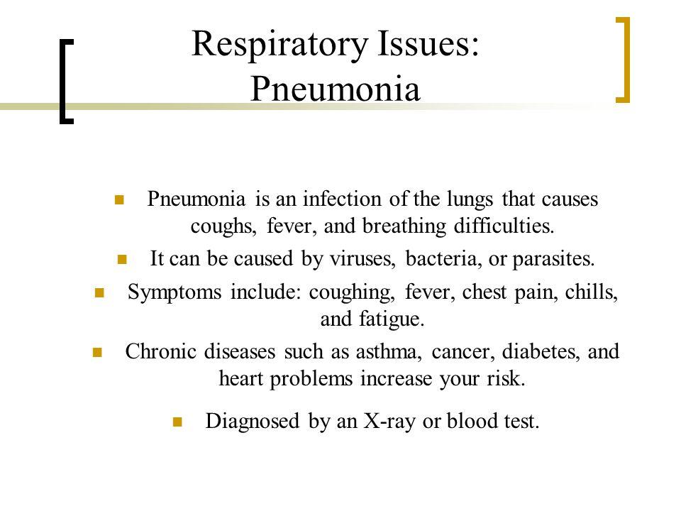 Respiratory Issues: Pneumonia