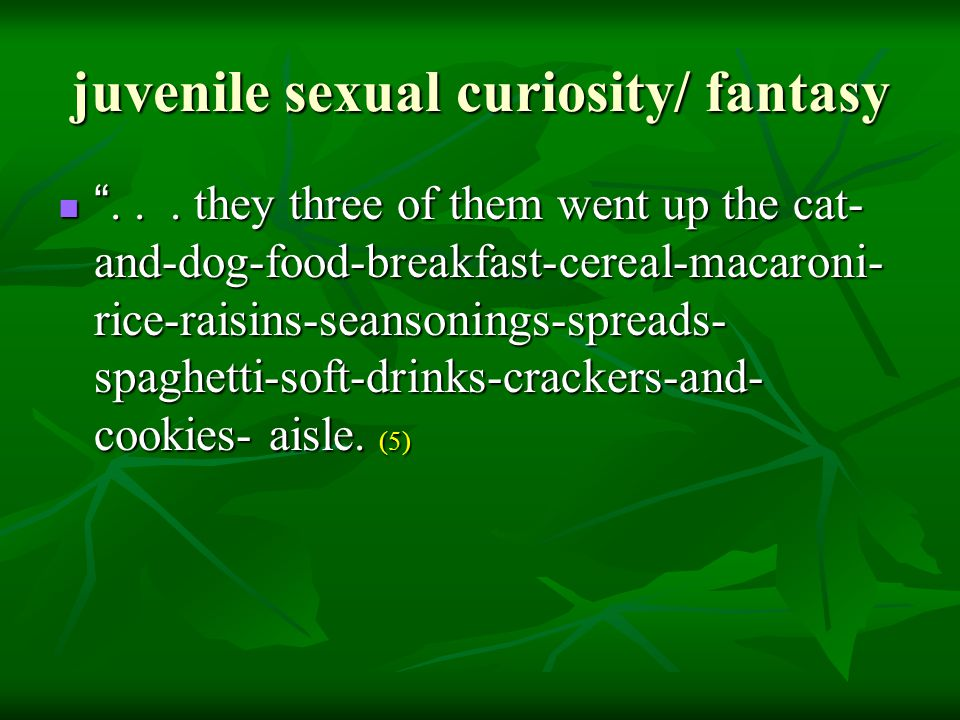 juvenile sexual curiosity/ fantasy