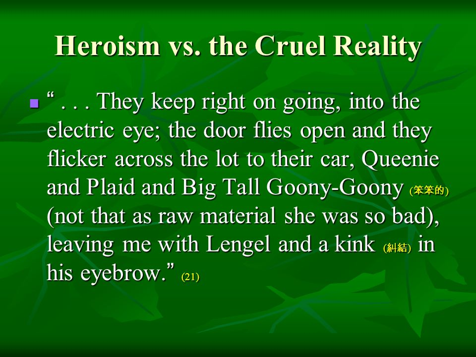 Heroism vs. the Cruel Reality