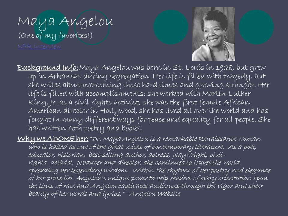 Maya Angelou (One of my favorites!)