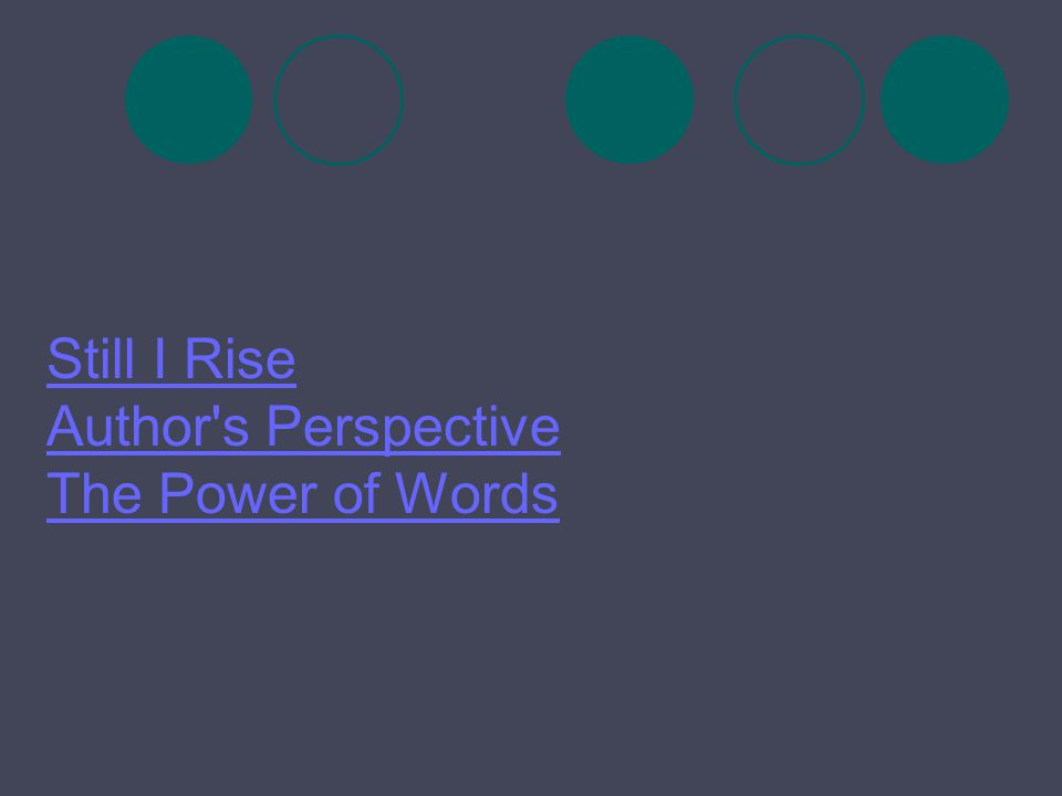 Still I Rise Author s Perspective The Power of Words