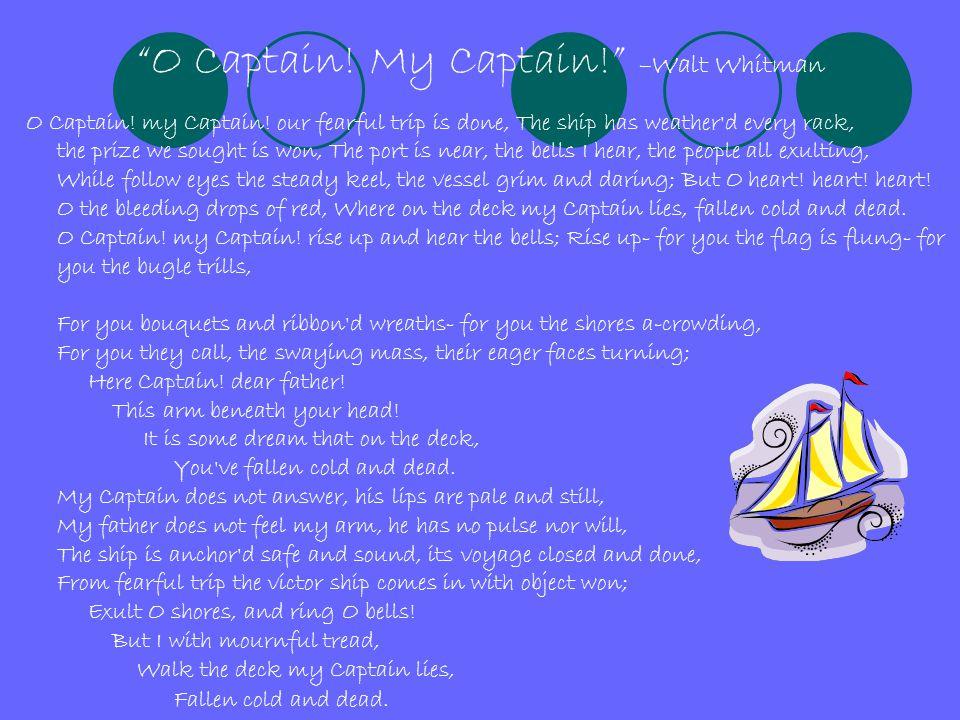 O Captain! My Captain! –Walt Whitman