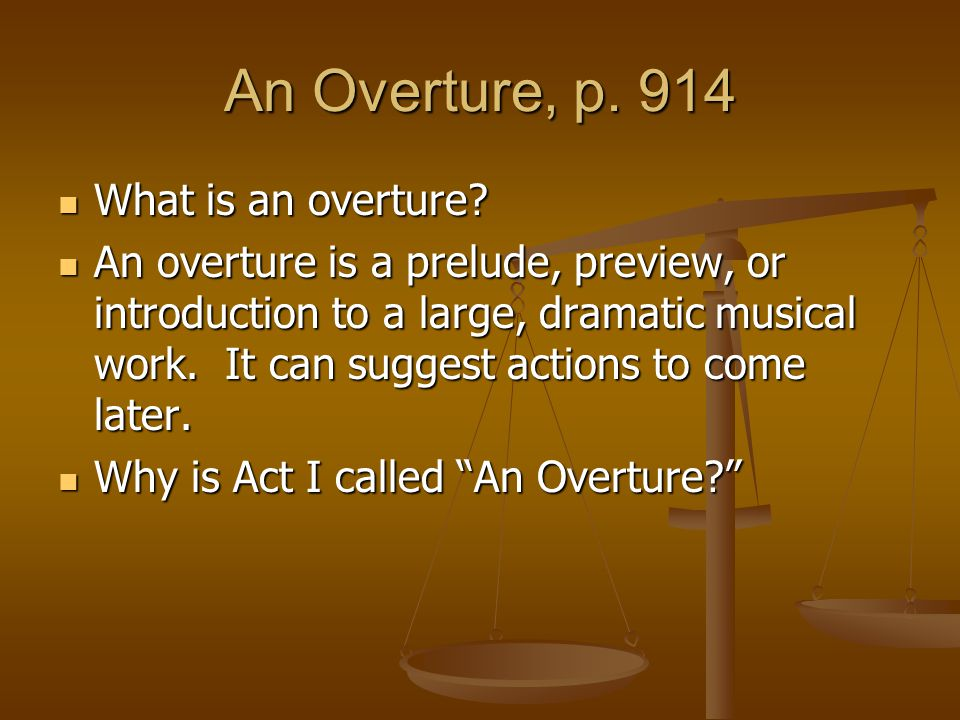 An Overture, p. 914 What is an overture