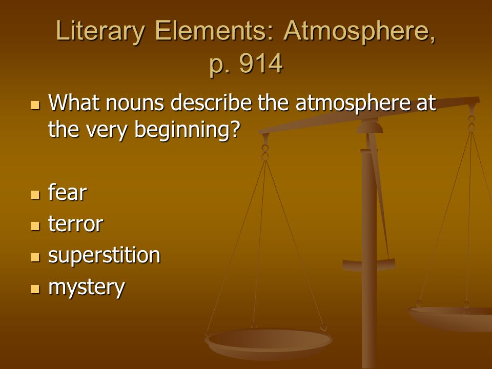 Literary Elements: Atmosphere, p. 914