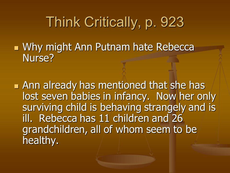Think Critically, p. 923 Why might Ann Putnam hate Rebecca Nurse