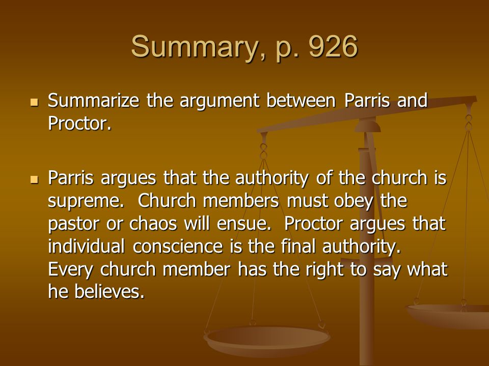 Summary, p. 926 Summarize the argument between Parris and Proctor.