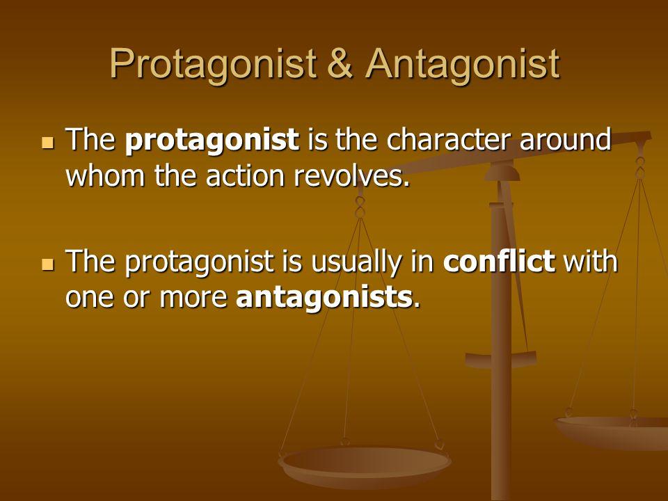 Protagonist & Antagonist
