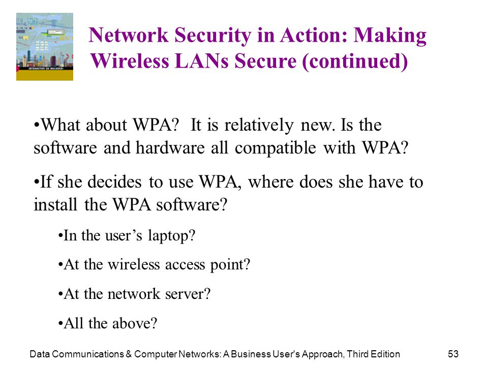 Wireless LANs Secure (continued)