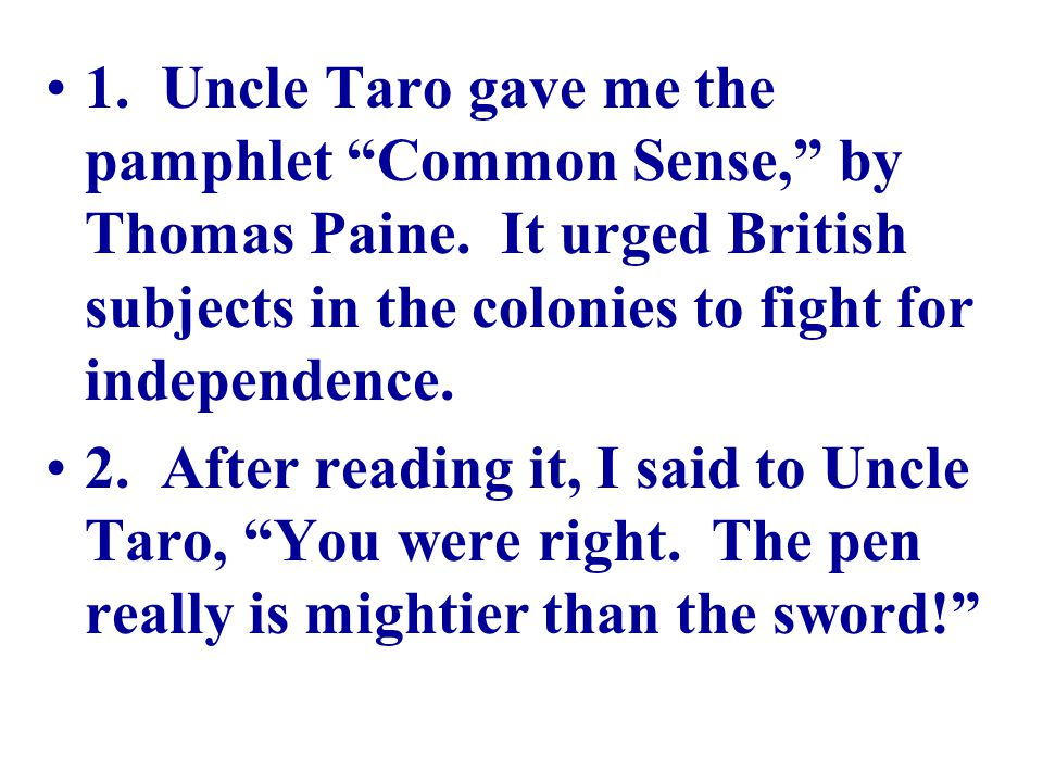 1. Uncle Taro gave me the pamphlet Common Sense, by Thomas Paine