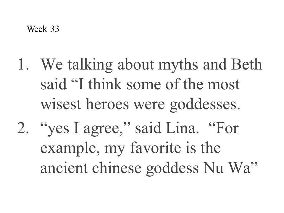 Week 33 We talking about myths and Beth said I think some of the most wisest heroes were goddesses.