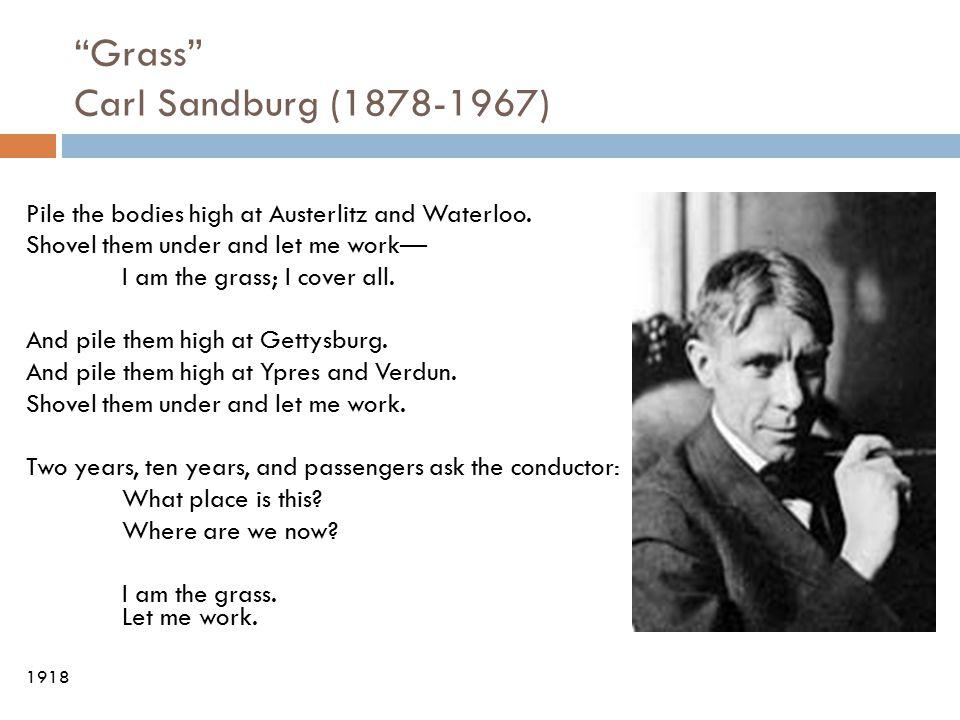 Grass Carl Sandburg (1878-1967)