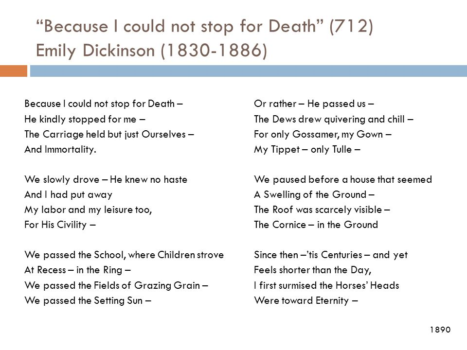 Because I could not stop for Death (712) Emily Dickinson (1830-1886)