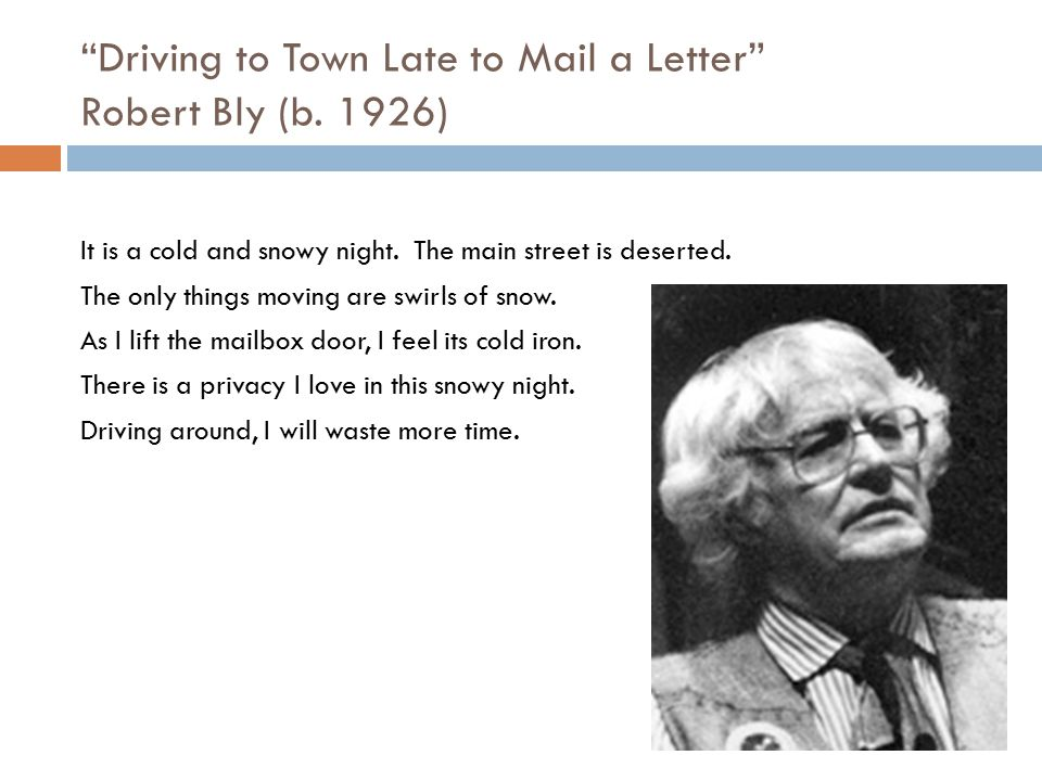 Driving to Town Late to Mail a Letter Robert Bly (b. 1926)