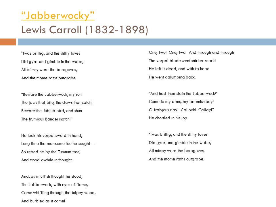 Jabberwocky Lewis Carroll (1832-1898)