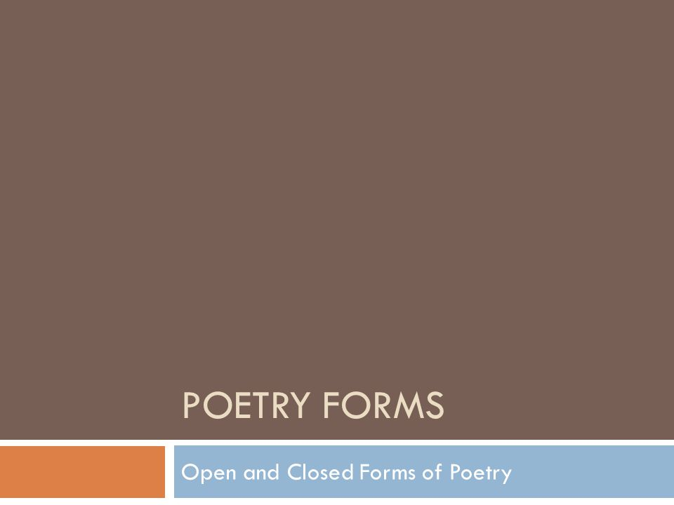 Open and Closed Forms of Poetry