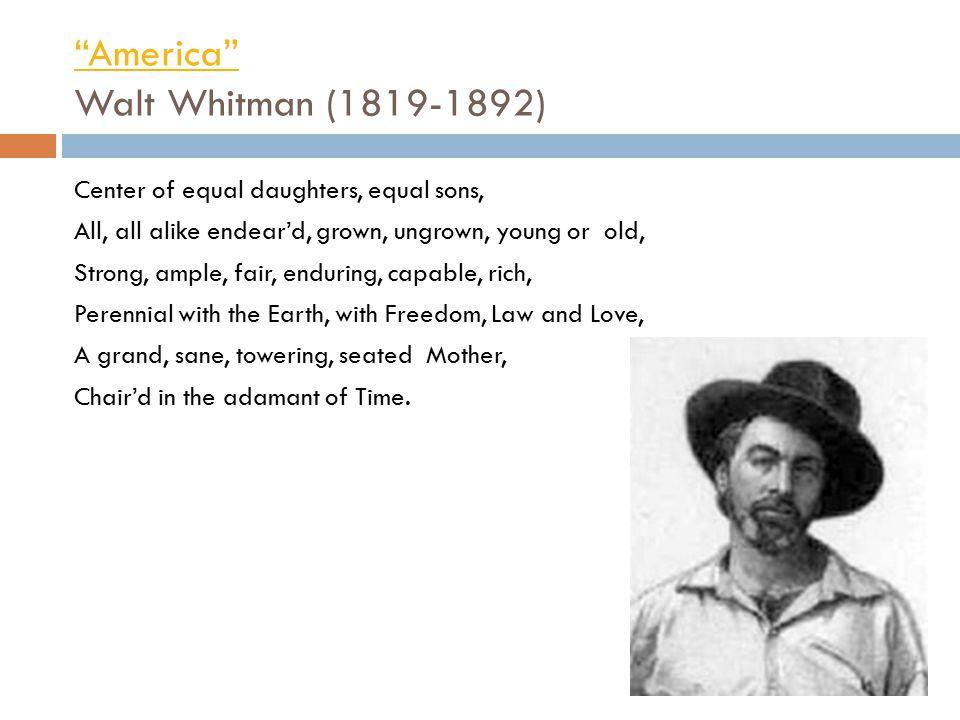 America Walt Whitman (1819-1892)