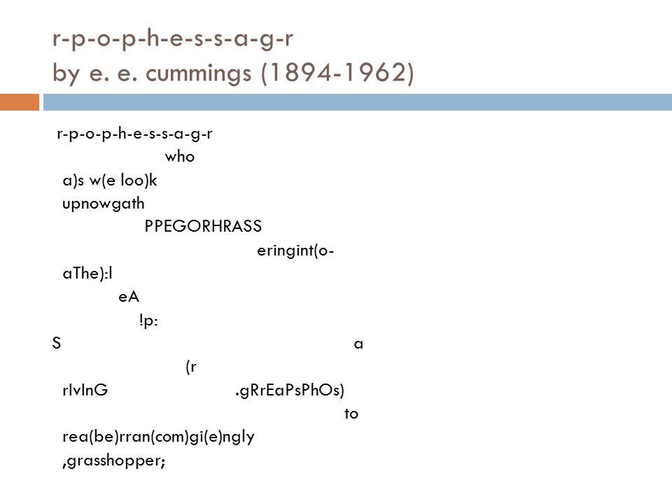 r-p-o-p-h-e-s-s-a-g-r by e. e. cummings (1894-1962)