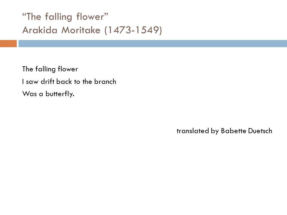 The falling flower Arakida Moritake (1473-1549)