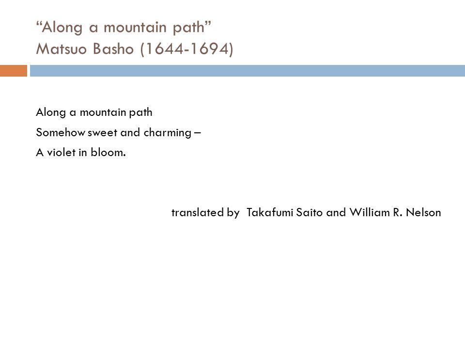 Along a mountain path Matsuo Basho (1644-1694)