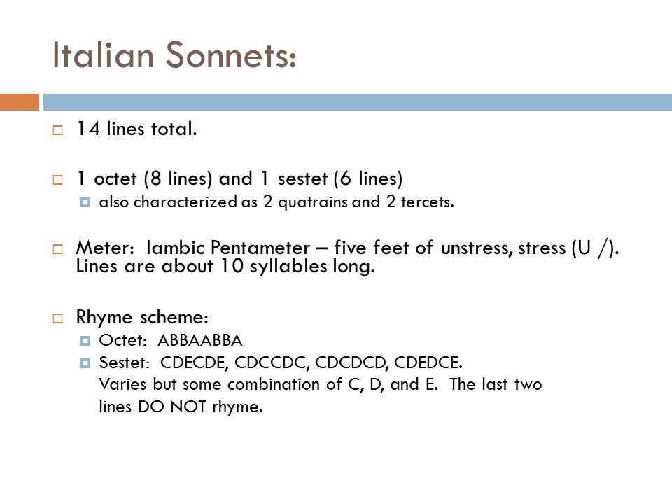 Italian Sonnets: 14 lines total.