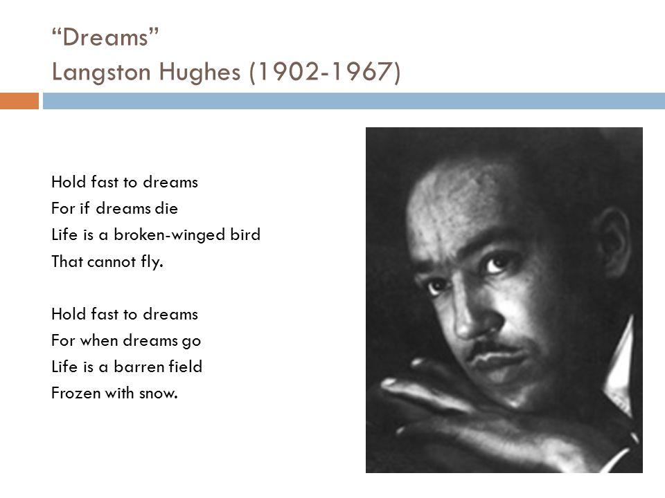 Dreams Langston Hughes (1902-1967)