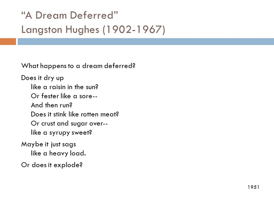 A Dream Deferred Langston Hughes (1902-1967)