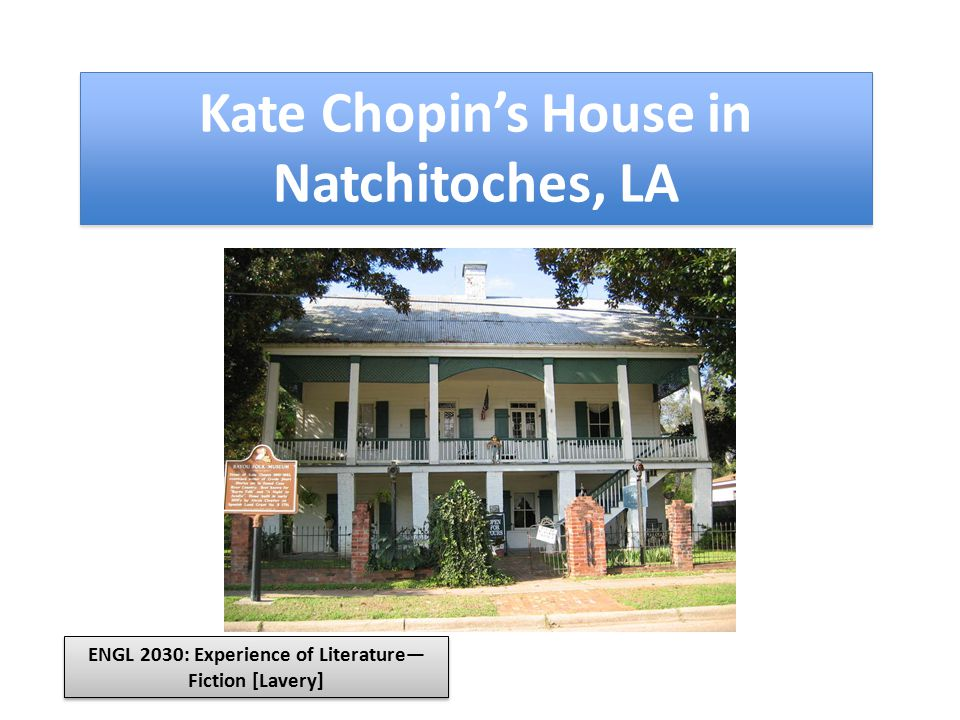 Kate Chopin's House in Natchitoches, LA