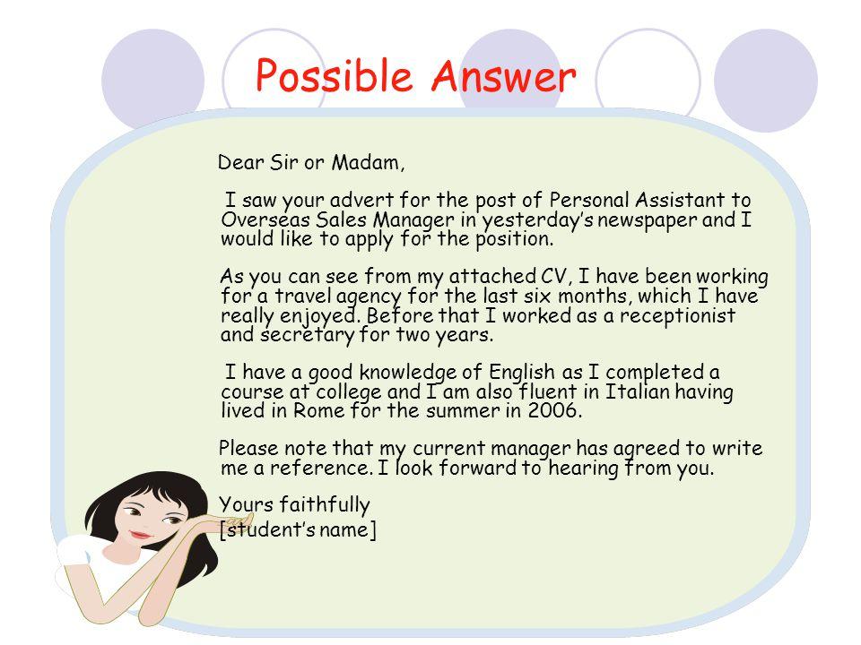 Possible Answer Dear Sir or Madam,
