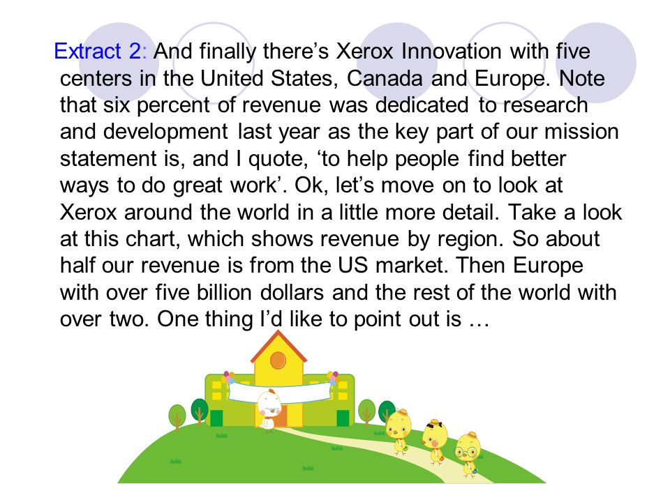 Extract 2: And finally there's Xerox Innovation with five centers in the United States, Canada and Europe.