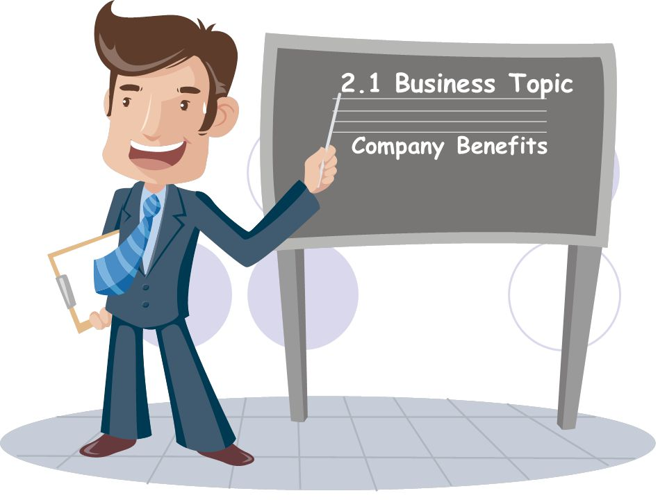 2.1 Business Topic Company Benefits