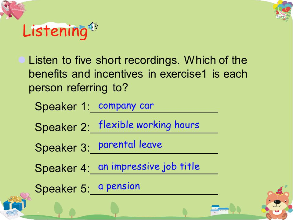 Listening Listen to five short recordings. Which of the benefits and incentives in exercise1 is each person referring to