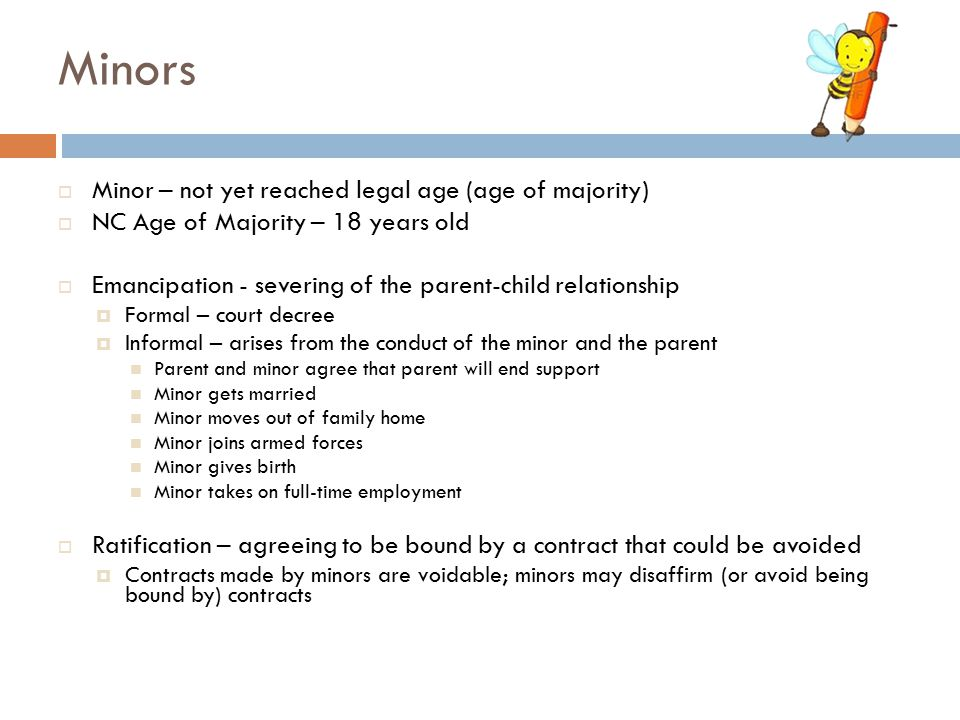 Minors Minor – not yet reached legal age (age of majority)