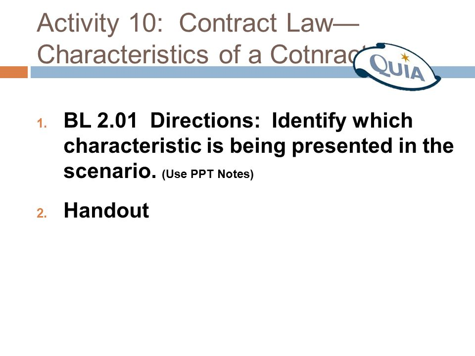 Activity 10: Contract Law—Characteristics of a Cotnract