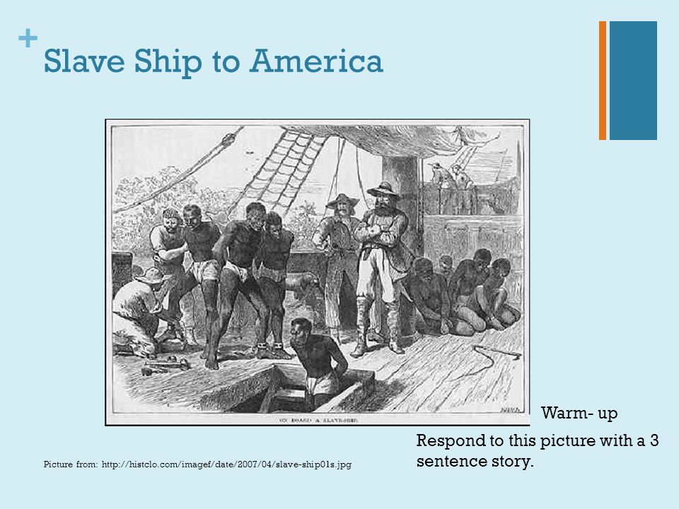 Slave Ship to America Warm- up