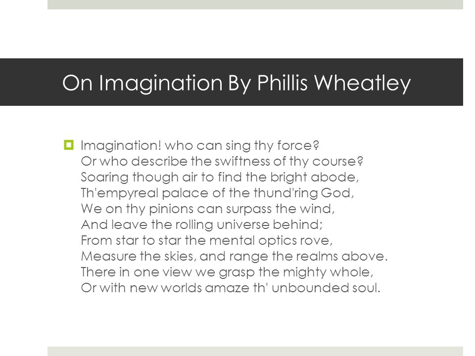 On Imagination By Phillis Wheatley