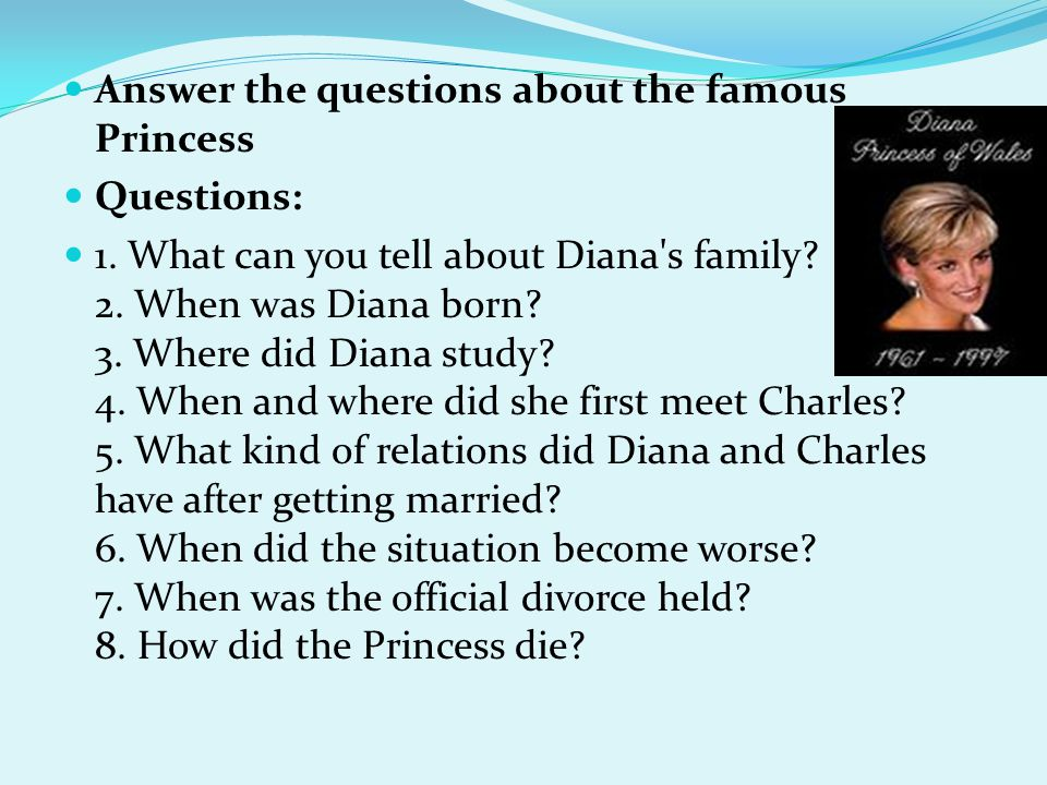 Answer the questions about the famous Princess