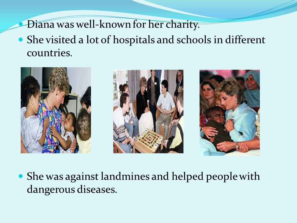 Diana was well-known for her charity.