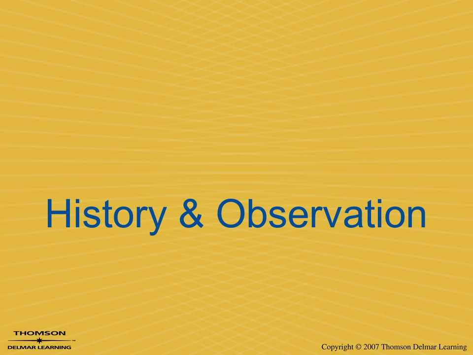 History & Observation